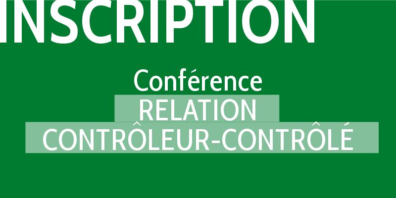 Conférence « Relation contrôleur-contrôlé » : les inscriptions sont ouvertes !