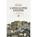 Conseil de lecture – «L'apocalypse joyeuse» : Rien n'a changé ?