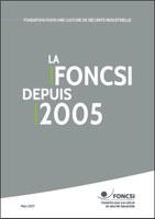 Toute l'activité de la Foncsi depuis... 2005 !
