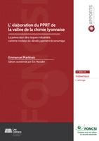 L'élaboration du PPRT de la vallée de la chimie lyonnaise : La prévention des risques industriels comme moteur du développement économique
