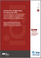 Autonomie, éloignement et culture sécurité